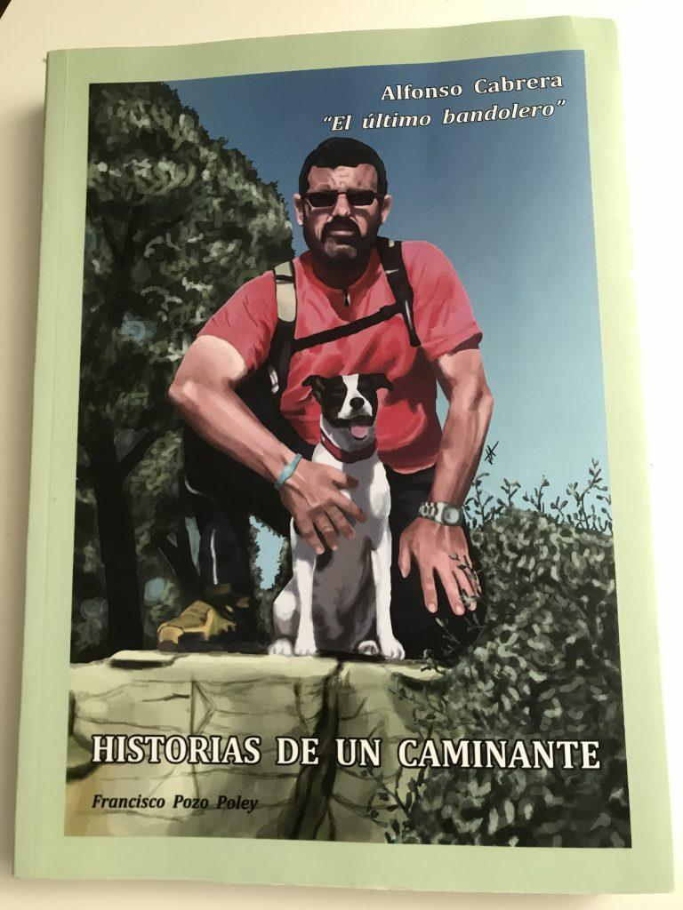 Historias De Un Caminante El Ultimo Bandolero Alfonso Cabrera